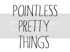 Pointless Pretty Things